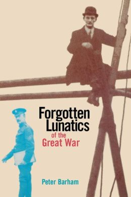 Forgotten Lunatics of the Great War
