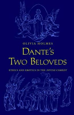 Dante's Two Beloveds: Ethics and Erotics in the