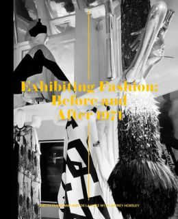 Exhibiting Fashion: Before and After 1971