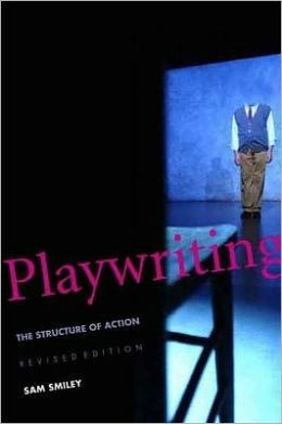 Playwriting: The Structure of Action
