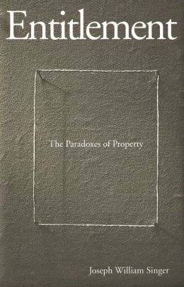 Entitlement: The Paradoxes of Property