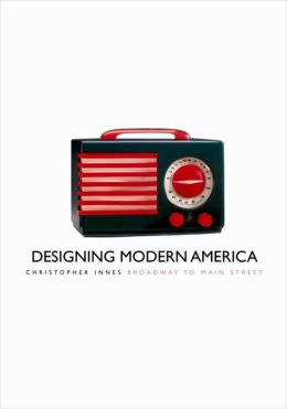 Designing Modern America: Broadway to Main Street
