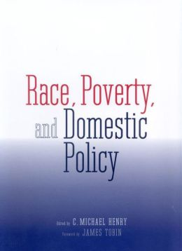 Race, Poverty, and Domestic Policy