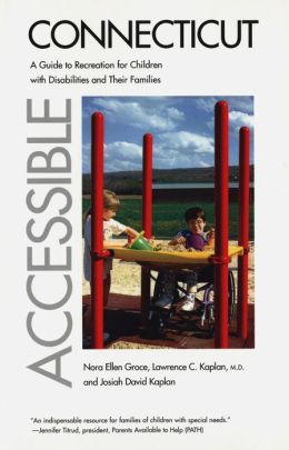 Accessible Connecticut: A Guide to Recreation for Children with Disabilities and Their Families
