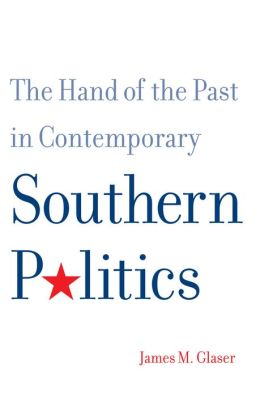 The Hand of the Past in Contemporary Southern Politics