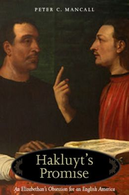 Hakluyt's Promise: An Elizabethan's Obsession for an English America