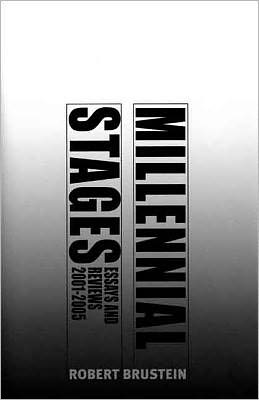 Millennial Stages: Essays and Reviews, 2001-2005