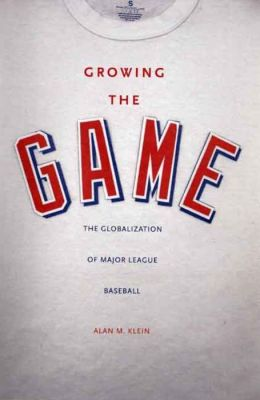 Growing the Game: The Globalization of Major League Baseball