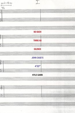 No Such Thing as Silence: John Cage's 4'33