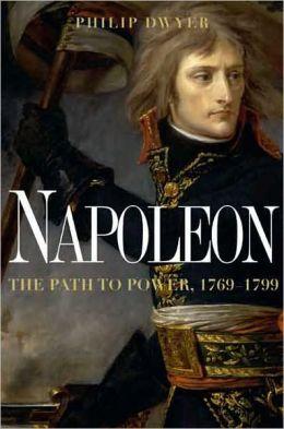 Napoleon: The Path to Power, 1769-1799
