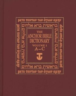 The Anchor Yale Bible Dictionary, A-C: Volume 1