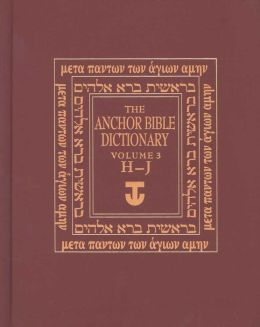 The Anchor Yale Bible Dictionary, H-J: Volume 3