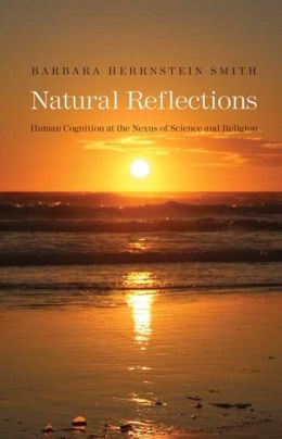 Natural Reflections: Human Cognition at the Nexus of Science and Religion (Terry Lectures Series)