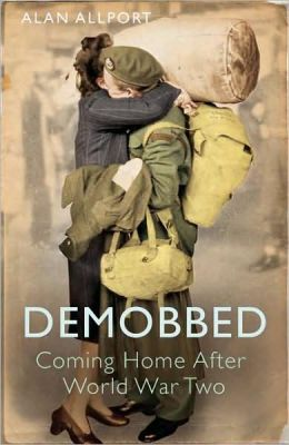 Demobbed: Coming Home After the Second World War