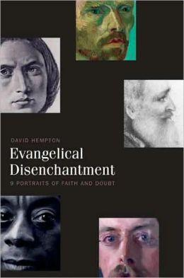 Evangelical Disenchantment: Nine Portraits of Faith and Doubt