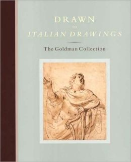 Drawn to Italian Drawings: The Goldman Collection