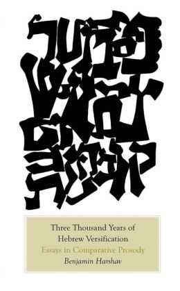 Three Thousand Years of Hebrew Versification: Essays in Comparative Prosody