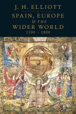Spain, Europe and the Wider World, 1500-1800