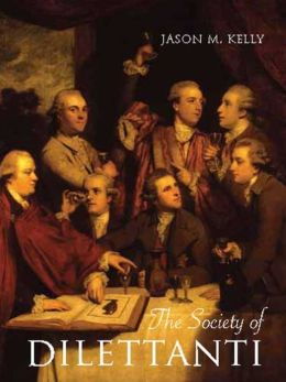 The Society of Dilettanti: Archaeology and Identity in the British Enlightenment