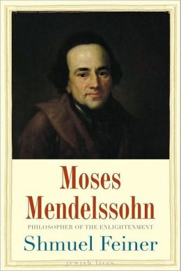 Moses Mendelssohn: Sage of Modernity