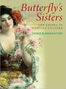Butterfly's Sisters: The Geisha in Western Culture