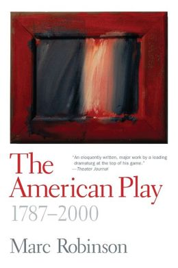 The American Play: 1787-2000
