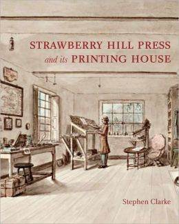 The Strawberry Hill Press and its Printing House