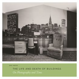 The Life and Death of Buildings: On Photography and Time