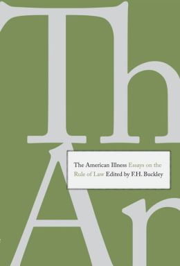 The American Illness: Essays on the Rule of Law