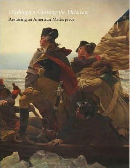 Washington Crossing the Delaware: Restoring an American Masterpiece
