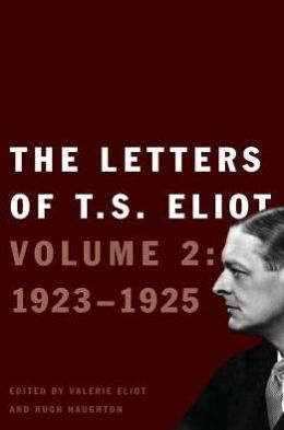 The Letters of T. S. Eliot, Volume 2: 1923-1925