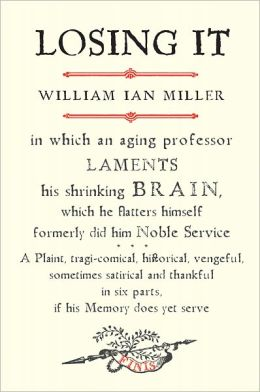 Losing It: In which an Aging Professor laments his shrinking Brain?.