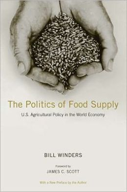 The Politics of Food Supply: U.S. Agricultural Policy in the World Economy