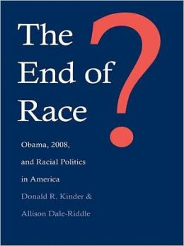 The End of Race?: Obama, 2008, and Racial Politics in America