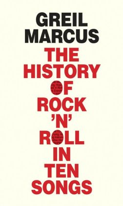The History of Rock 'n' Roll in Ten Songs