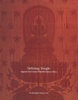 Defining Yongle: Imperial Art in Early Fifteenth-Century China