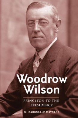 Woodrow Wilson: Princeton to the Presidency