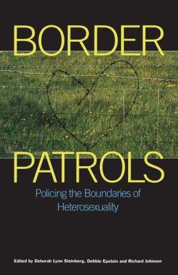 Border Patrols: Policing the Boundaries of Heterosexuality