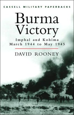 Cmp: Burma Victory: Imphal and Kohima March 1944 to May 1945