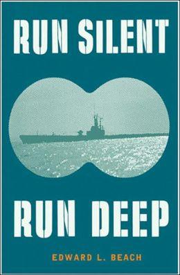 Run Silent Run Deep (Cassell Military Paperbacks Series)
