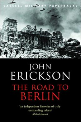 The Road to Berlin (Cassell Military Paperbacks Series)
