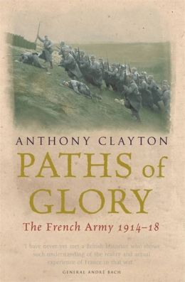 Paths of Glory: The French Army 1914-18