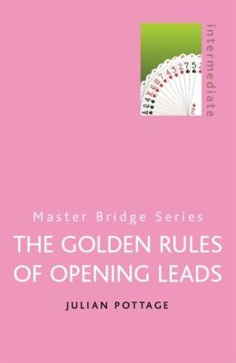 The Golden Rules of Opening Leads