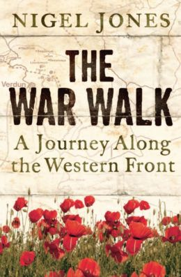 War Walk: A Journey along the Western Front