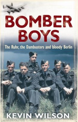 Bomber Boys: The Ruhr, the Dambusters and Bloody Berlin