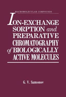 Ion-Exchange Sorption and Preparative Chromatography of Biologically Active Molecules