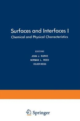 Surfaces and Interfaces I: Chemical and Physical Characteristics