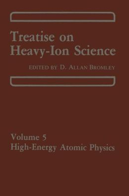Treatise on Heavy-Ion Science: High-Energy Atomic Physics