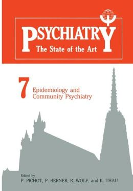 Psychiatry, the State of the Art: Epidemiology and Community Psychiatry