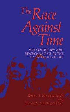 The Race Against Time: Psychotherapy and Psychoanalysis in the Second Half of Life